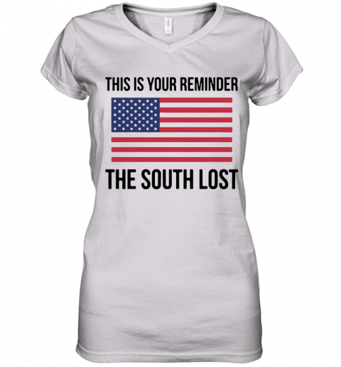 This Is Your Reminder The South Lost Women's V-Neck T-Shirt