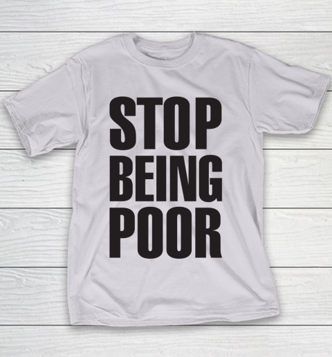 Stop Being Poor Shirt  Paris Hilton Fitted Youth T-Shirt 2