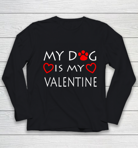 My dog Is My Valentine Shirt Paw Heart Pet Owner Gift Youth Long Sleeve