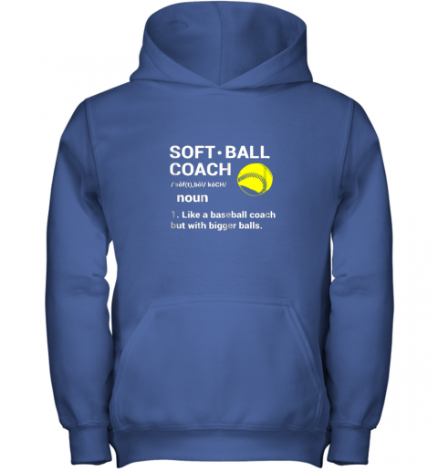 1i7t soft ball coach like baseball bigger balls softball youth hoodie 43 front royal