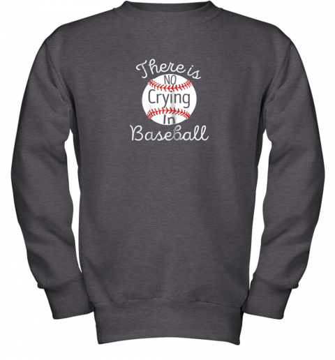 p3in there is no crying in baseball little legue tball youth sweatshirt 47 front dark heather