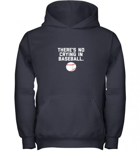 xwud there39 s no crying in baseball funny baseball sayings youth hoodie 43 front navy
