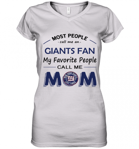 People Call Me NEW YORK GIANTS Fan  Mom Women's V-Neck T-Shirt
