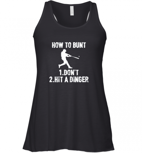 How to Bunt Don't . Hit a Dinger Funny  Baseball Racerback Tank