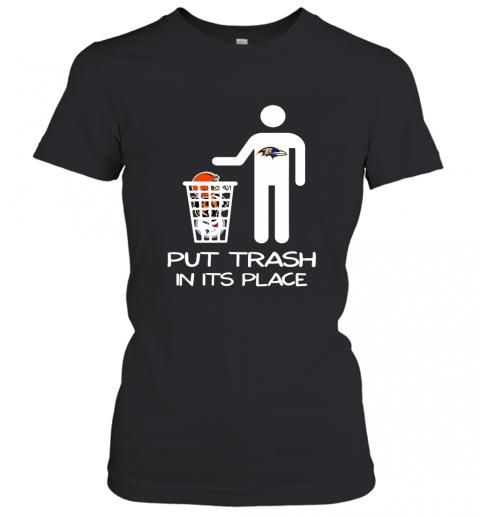 Baltimore Ravens Put Trash In Its Place Funny NFL Women's T-Shirt