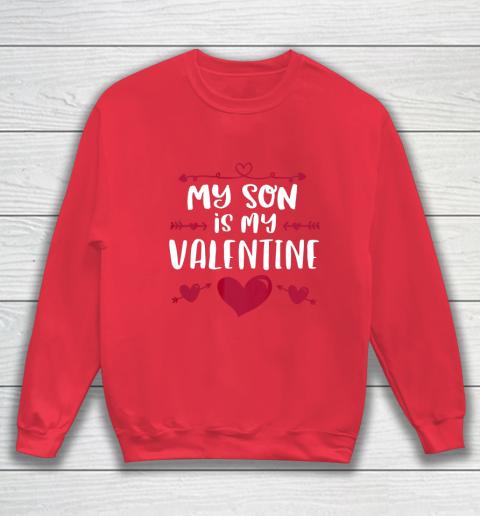 My Son Is My Valentine T Shirt Mom Dad Valentine s Day Sweatshirt 7