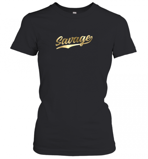 Savage Shirt Retro 1970s Baseball Script Font Women's T-Shirt