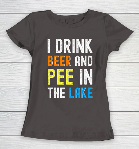 Beer Lover Funny Shirt I Drink Beer I Pee In The Lake Funny Summer Vacation Women's T-Shirt 7
