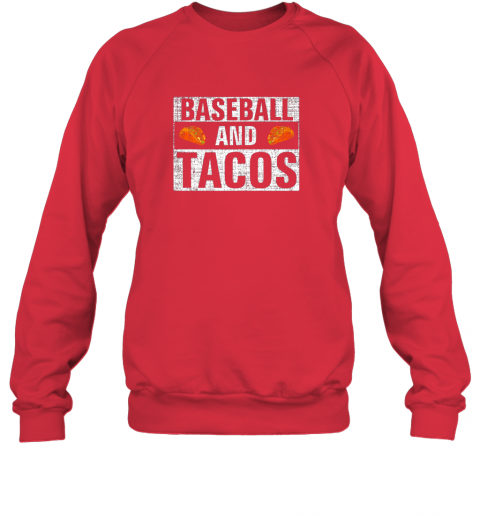 j5sm vintage baseball and tacos shirt funny sports cool gift sweatshirt 35 front red