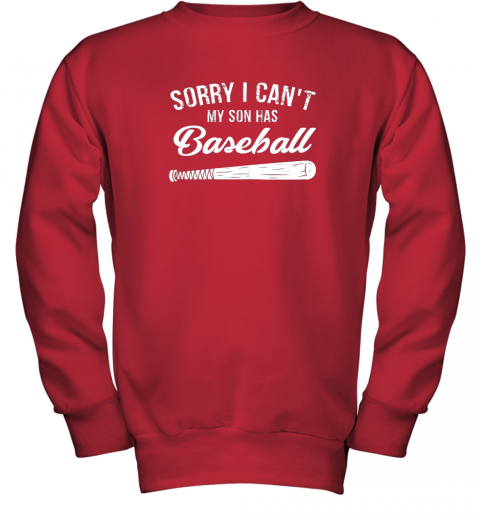 nctg sorry i cant my son has baseball shirt mom dad gift youth sweatshirt 47 front red