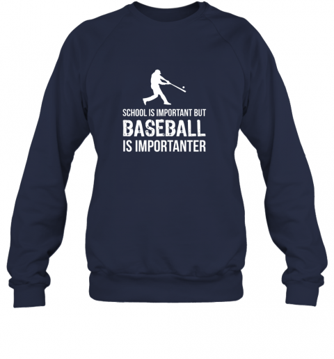 jrr3 school is important but baseball is importanter gift sweatshirt 35 front navy