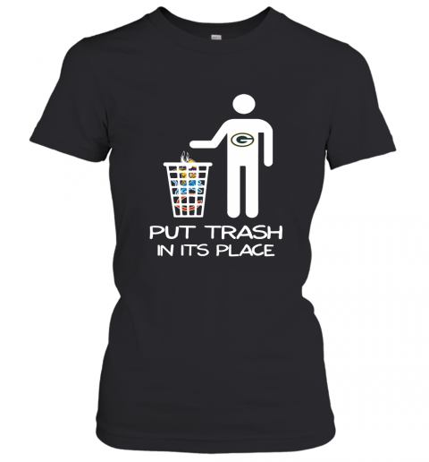 Green Bay Packers Put Trash In Its Place Funny NFL Women's T-Shirt