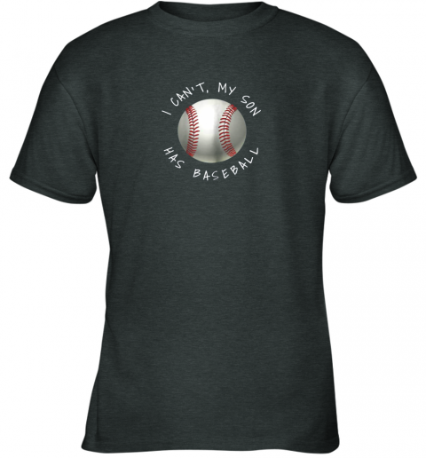 67xq i can39 t my son has baseball practice for moms dads youth t shirt 26 front dark heather