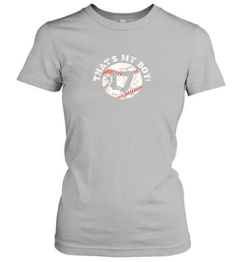 ro85 that39 s my boy 17 baseball player mom or dad gift ladies t shirt 20 front sport grey