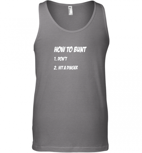 z3jq how to bunt 1 don39 t 2 hit a dinger baseball softball unisex tank 17 front graphite heather