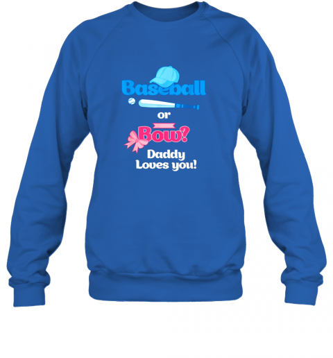 sezo mens baseball or bows gender reveal party shirt daddy loves you sweatshirt 35 front royal