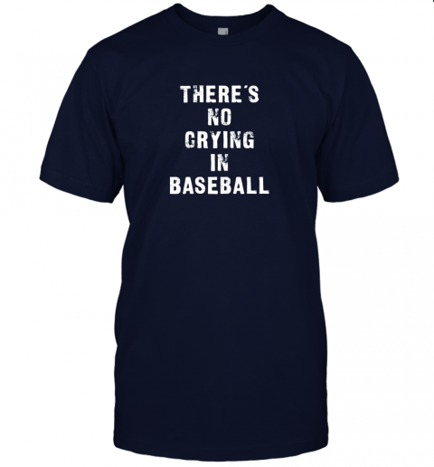 p1q5 there39 s no crying in baseball funny jersey t shirt 60 front navy