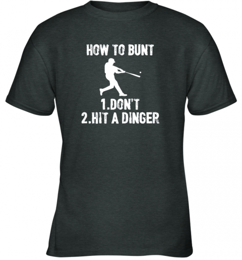 qoul how to bunt don39 thit a dinger funnybaseball youth t shirt 26 front dark heather