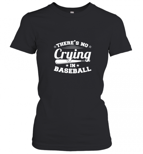 There's No Crying In Baseball Gift Women's T-Shirt