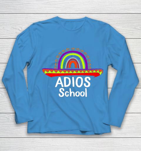 Adios School Happy Last Day Of School 2021 Teacher Mexican Youth Long Sleeve 5