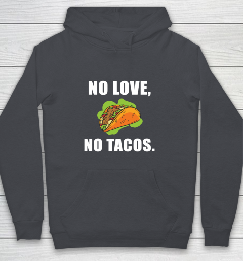 No Love No Tacos Shirt Youth Hoodie 5