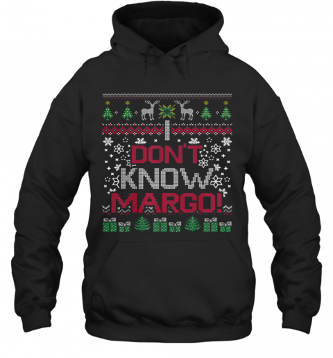 I Don'T Know Margo Hoodie