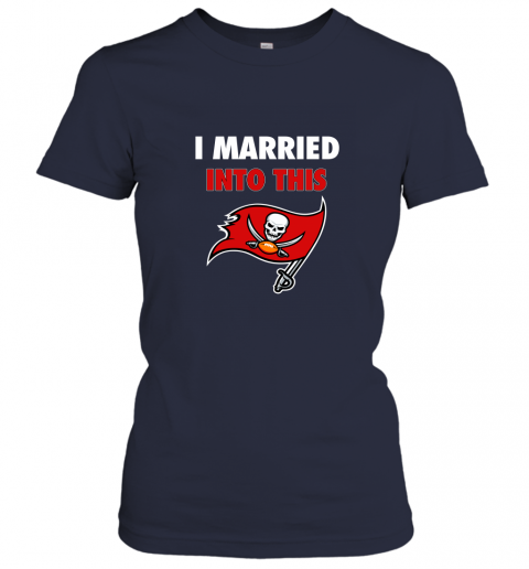 xy52 i married into this tampa bay buccaneers football nfl ladies t shirt 20 front navy
