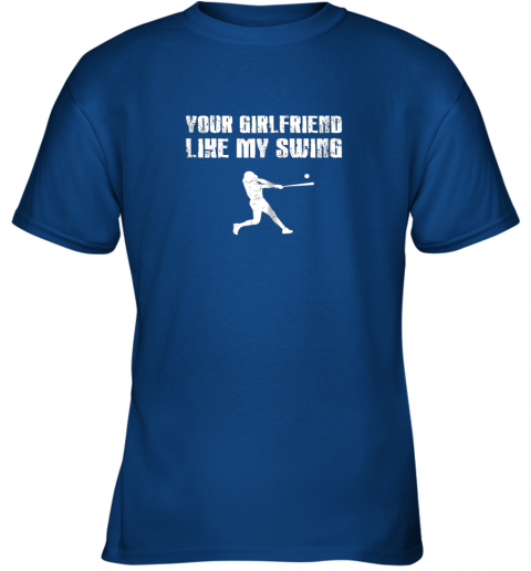 eq0s baseball your girlfriend likes my swing youth t shirt 26 front royal