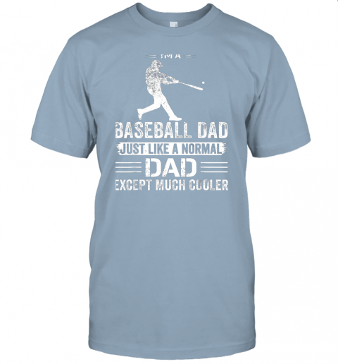 fnt3 mens i39 m a baseball dad like a normal dad just much cooler jersey t shirt 60 front light blue