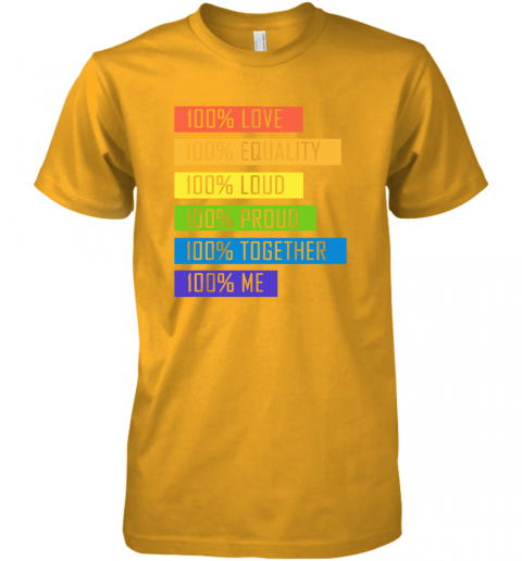 klil 100 love equality loud proud together 100 me lgbt premium guys tee 5 front gold
