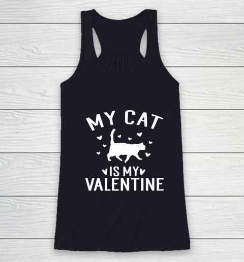 My Cat is My Valentine T Shirt Anti Valentines Day Racerback Tank 7