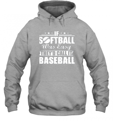 plg1 if softball was easy they39 d call it baseball hoodie 23 front sport grey
