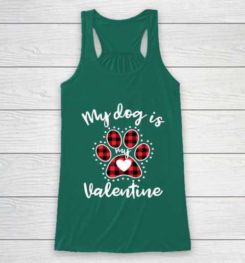 My Dog is My Valentine T Shirt Gift for dog lover Racerback Tank 5