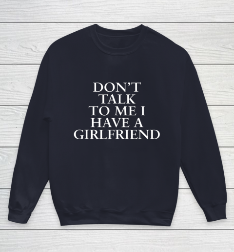 Don t Talk To Me I Have A Girlfriend Valentine Youth Sweatshirt 2