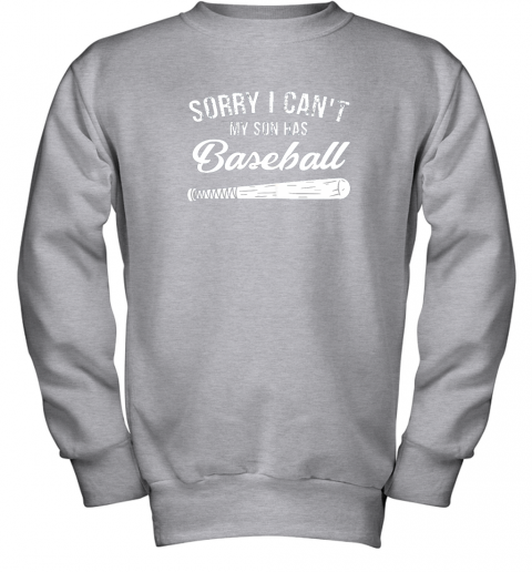nctg sorry i cant my son has baseball shirt mom dad gift youth sweatshirt 47 front sport grey