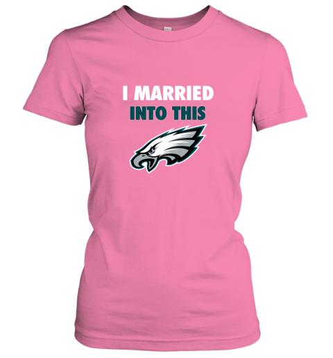 lwwx i married into this philadelphia eagles football nfl ladies t shirt 20 front azalea