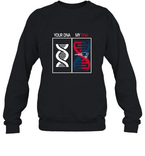 My DNA Is The New England Patriots Football NFL Sweatshirt