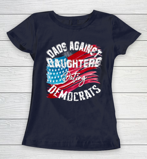 DADDD Dads Against Daughters Dating Democrats Shirt Women's T-Shirt 2