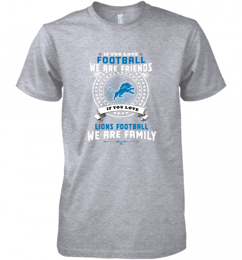 xjto love football we are friends love lions we are family premium guys tee 5 front heather grey