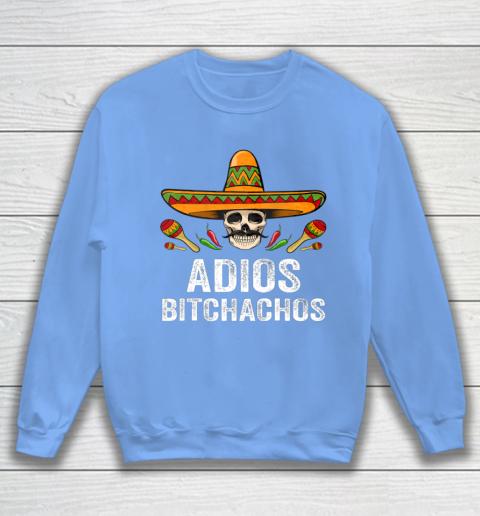Adios Bitchachos Shirt Funny Mexican Skull Cinco De Mayo Sweatshirt 8