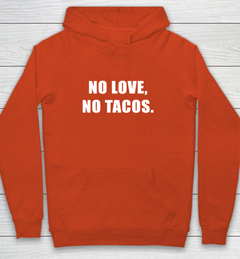 No Love No Tacos Youth Hoodie 3