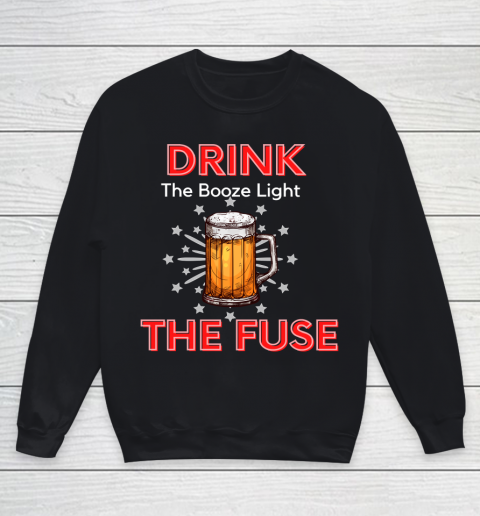 Beer Lover Funny Shirt Drink The Booze Light The Fuse Beer Youth Sweatshirt 1