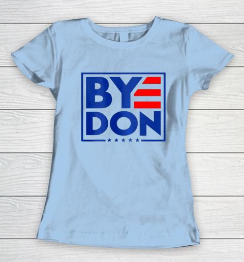 Funny Bye Don 2020 Joe Biden Anti Trump Women's T-Shirt 4