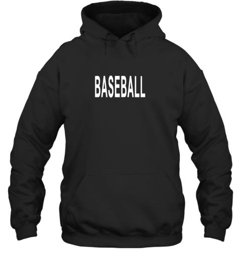 Shirt That Says Baseball Hoodie