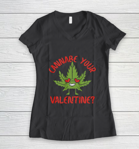 Cannabe Your Valentine Day Funny Weed Stoner Boyfriend Gifts Women's V-Neck T-Shirt 6