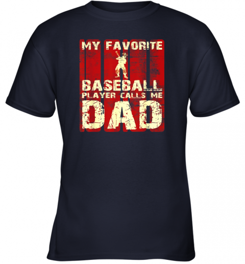 jtjk mens my favorite baseball player calls me dad retro gift youth t shirt 26 front navy
