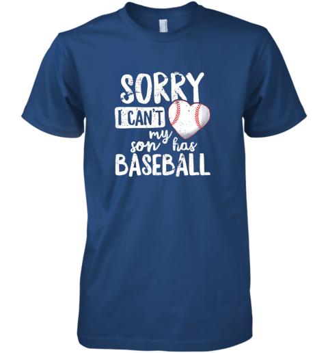 hblf sorry i cant my son has baseball shirt funny mom dad premium guys tee 5 front royal