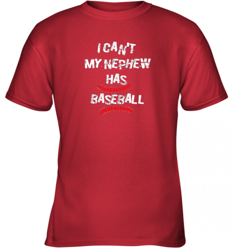 4t5z i can39 t my nephew has baseball shirt baseball aunt uncle youth t shirt 26 front red
