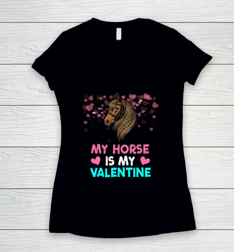 My Horse Is My Valentine Loved Horse Women Gifts Women's V-Neck T-Shirt