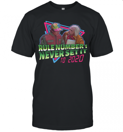 Rule Number 1 Never Set It To 2020 Black Unisex Jersey Tee